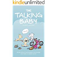 The Talking Baby: Simple Tricks And Techniques To Encourage Your Baby To Speak Sooner