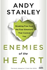 Enemies of the Heart: Breaking Free from the Four Emotions That Control You Paperback