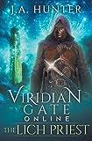 Viridian Gate Online: The Lich Priest: A litRPG Adventure: Volume 5