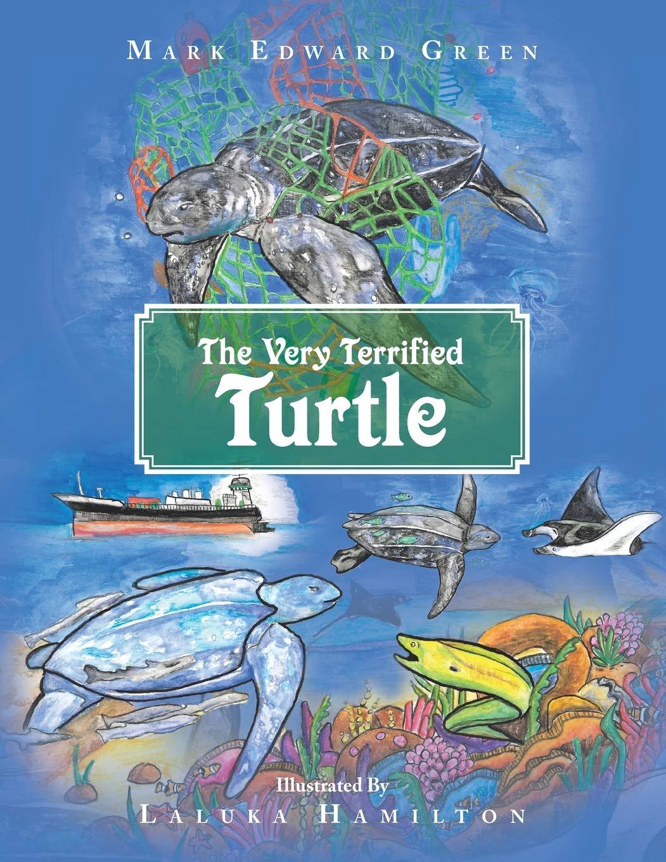 The Very Terrified Turtle: Amazon.es: Green, Mark Edward ...