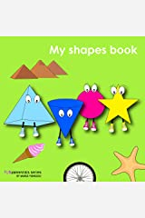 My shapes book: Learn 2D & 3D shapes picture book with matching objects. Ages 2-7 for toddlers, preschool & kindergarten kids. (Fundamentals series) Kindle Edition