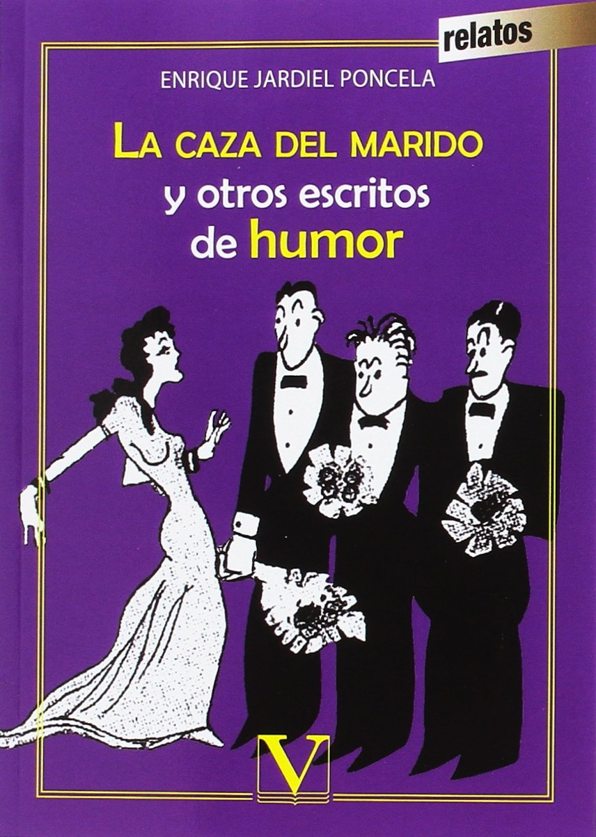 LA CAZA DEL MARIDO Y OTROS ESCRITOS DE HUMOR Narrativa ...
