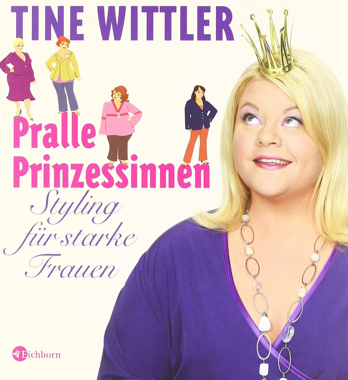 pralle prinzessinnen styling fr starke frauen amazonde tine wittler bcher - Tine Wittler Bewerbung