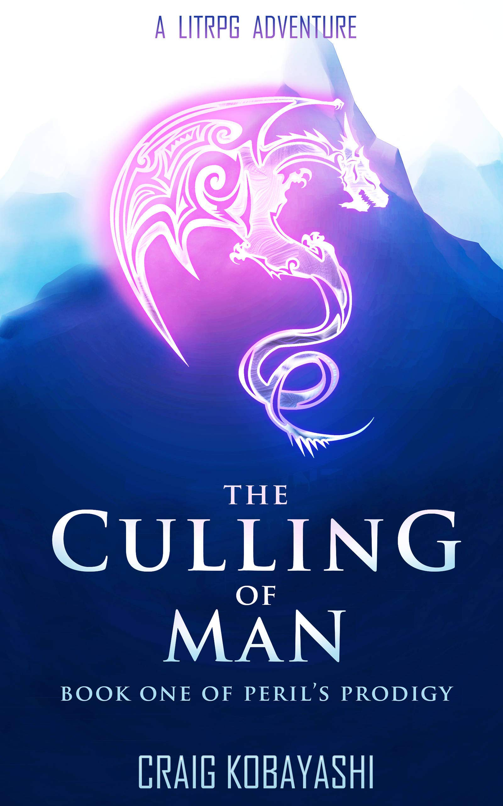 The Culling Of Man  A LitRPG Apocalypse  Peril's Prodigy Book 1   English Edition