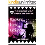 Breaking New Grounds (The Dancing Wolf Book 7)