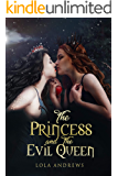The Princess and the Evil Queen: A Lesbian Romance Retelling of the Classic Fairytale Snow White (English Edition)