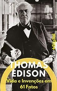 Thomas Edison: Vida e Invenções em 61 Fatos (Mentes Brilhantes Livro 2)