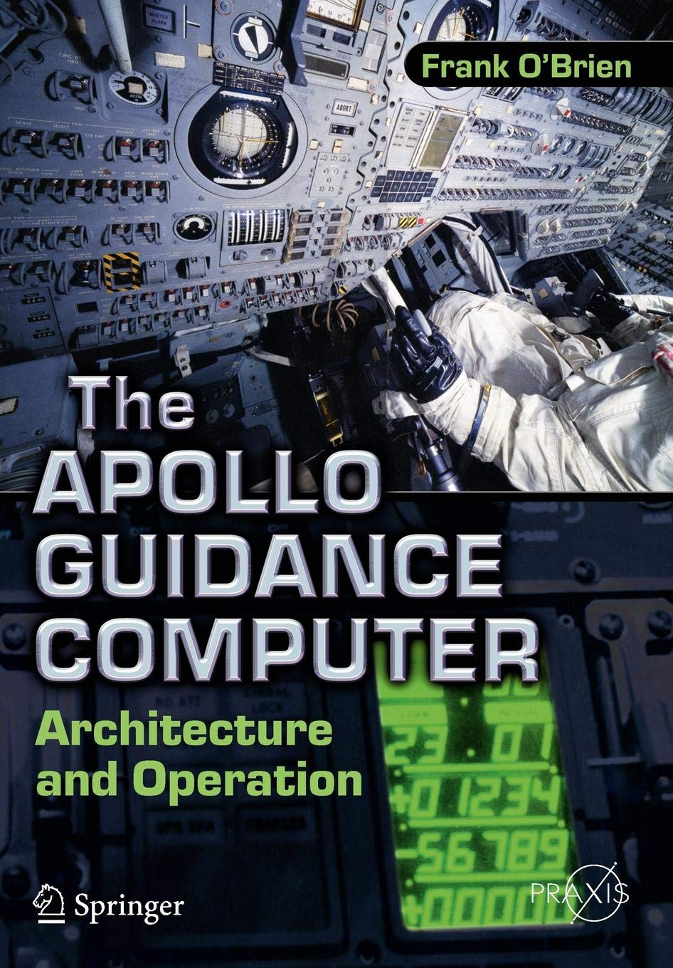 The Apollo Guidance Computer  Architecture And Operation  Springer Praxis Books