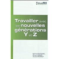 Travailler avec les nouvelles générations Y et Z