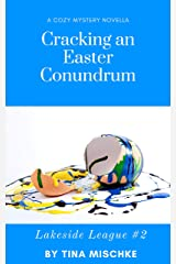 Lakeside League #2: Cracking an Easter Conundrum: A cozy novella Kindle Edition