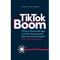 TikTok Boom: China's Dynamite App and the Superpower Race for Social Media