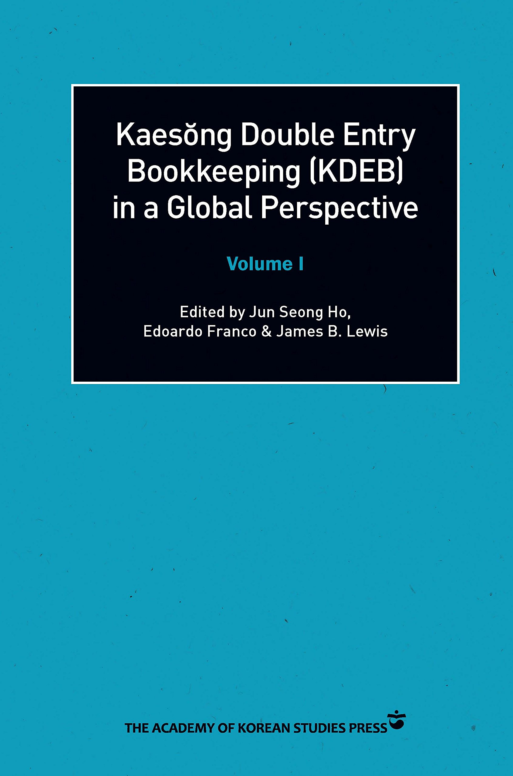 Kaesong Double Entry Bookkeeping (KDEB) in a Global Perspective Volume I pdf