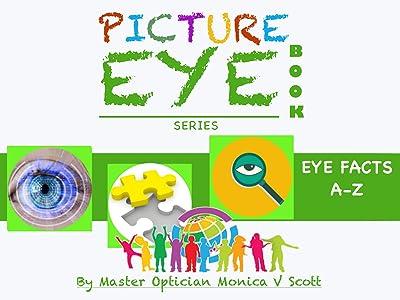 Eye Facts A-Z: Picture Eye Book (Eye Book Series 2)
