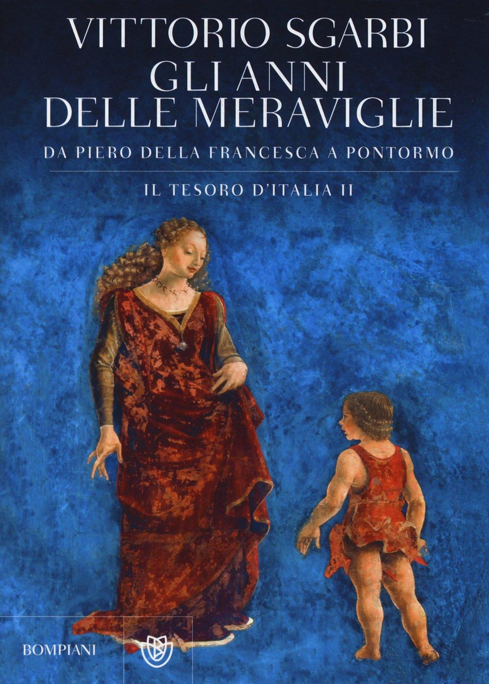 Libri di vittorio sgarbi - gli anni delle meraviglie. da piero della francesca a pontormo 884527747X