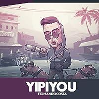 Yipiyou [Explicit]