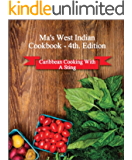 Ma's West Indian Cookbook 4th Edition: Caribbean Cooking With A Sting 2017