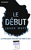 Le début : Prologue exclusif de « Face à eux » (Mosaïc)