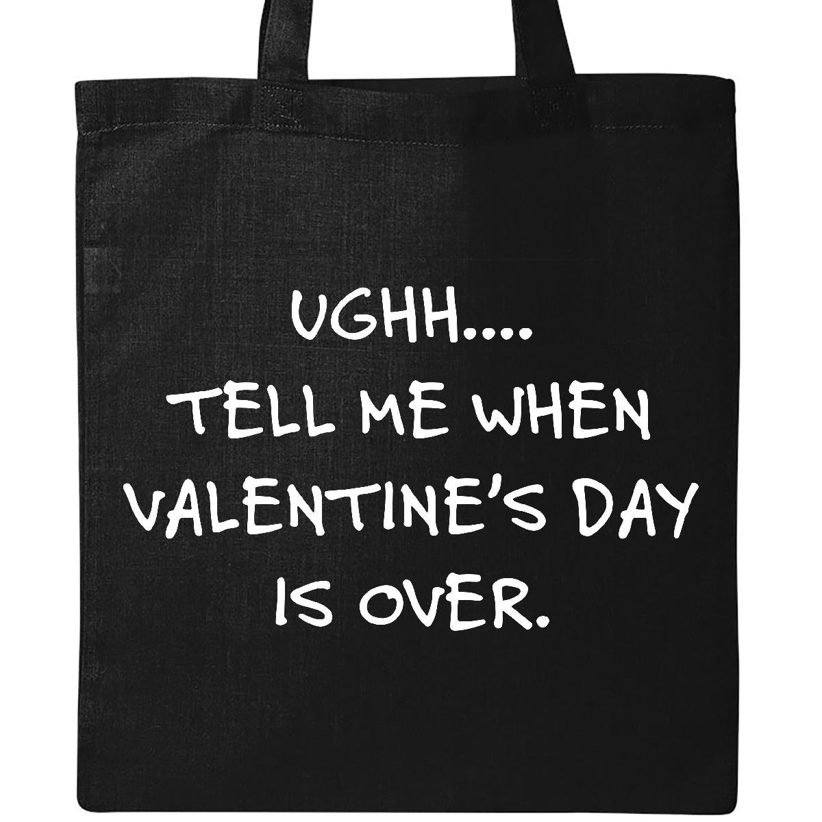 Tell Me When Valentine's Day is over Tote Bag