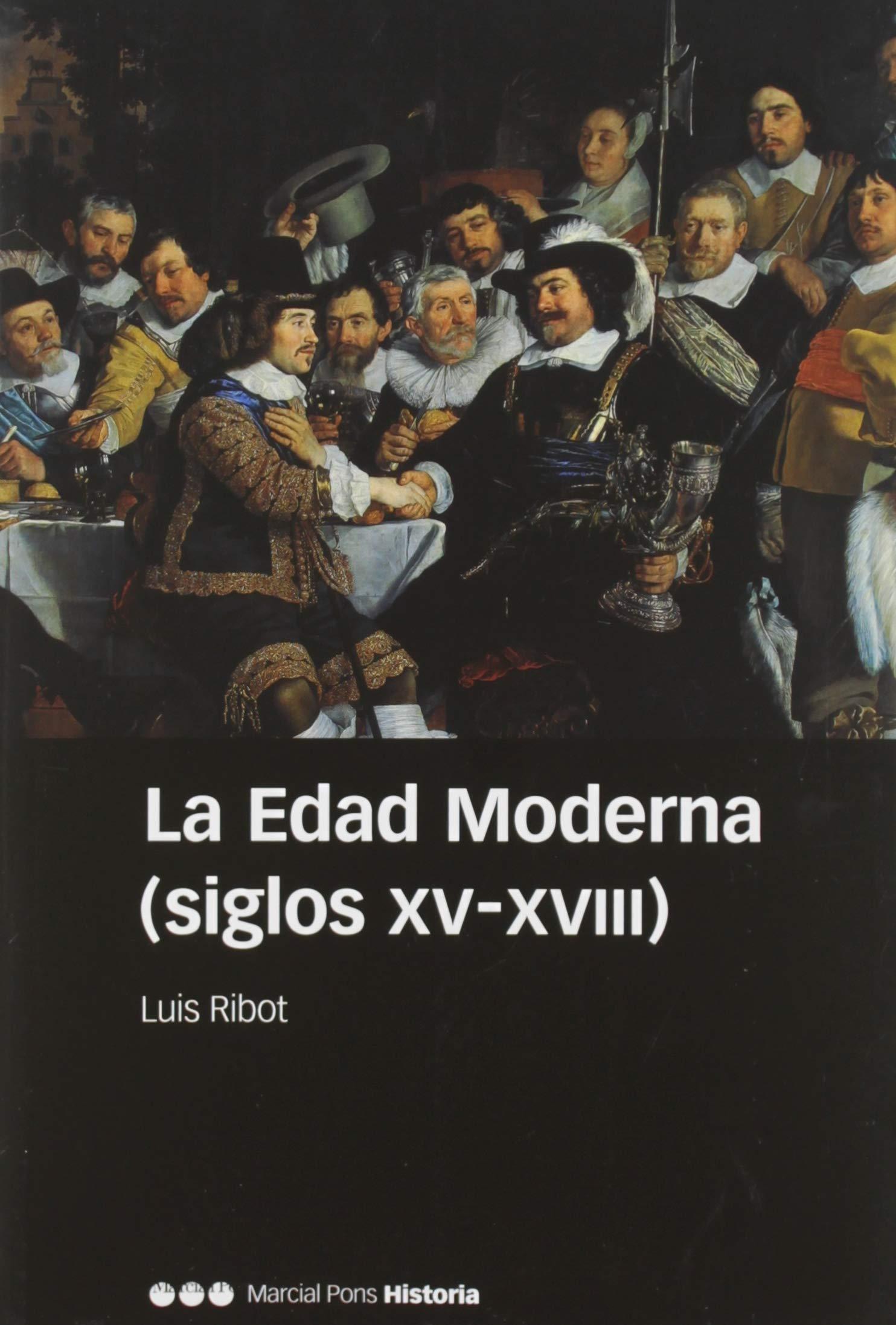 La Edad Moderna (siglos XV-XVIII) (Manuales): Amazon.es: Ribot García, Luis: Libros