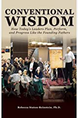 Conventional Wisdom: How Today's Leaders Plan, Perform, and Progress Like the Founding Fathers Hardcover