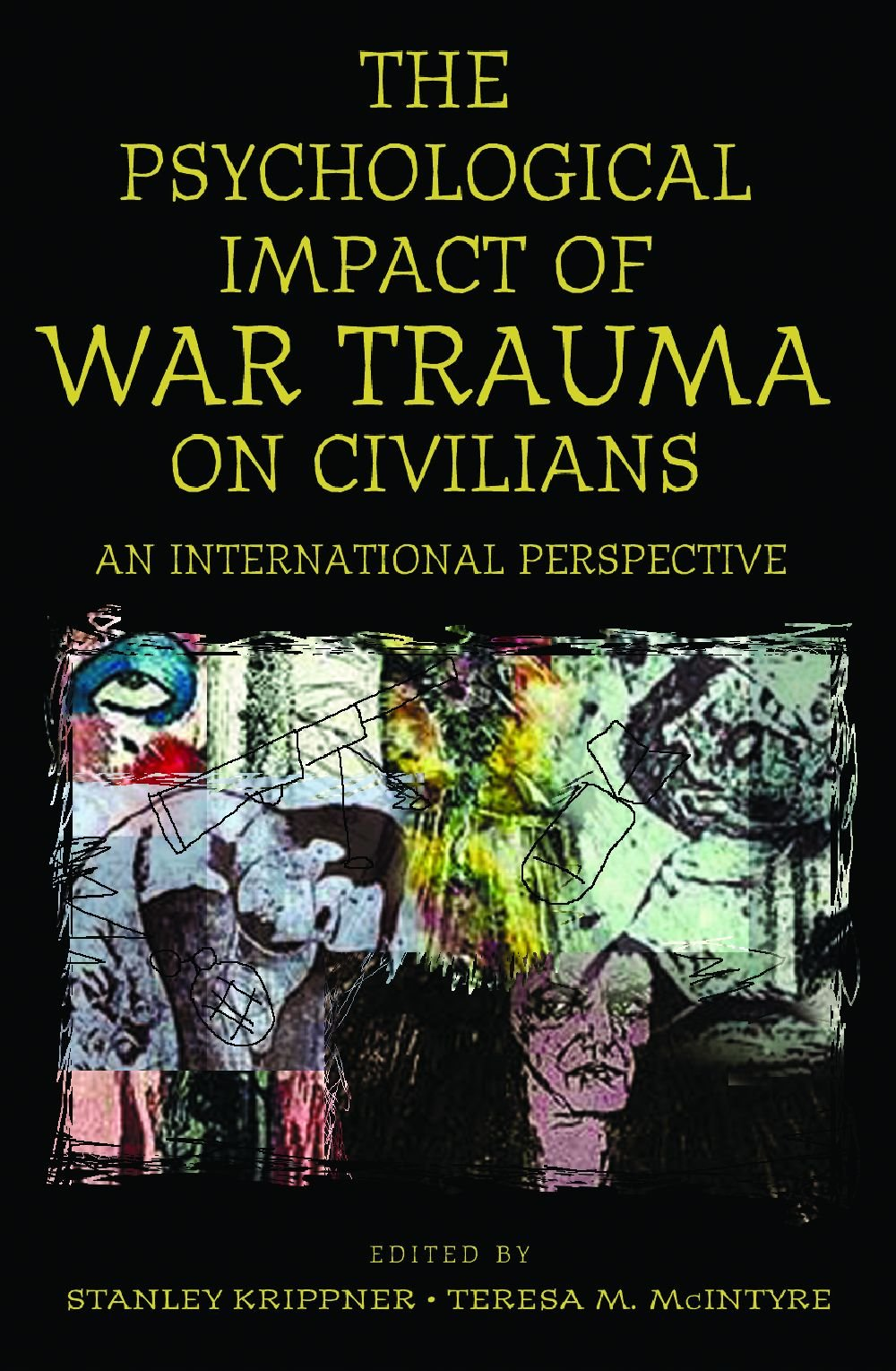 Amazon: The Psychological Impact Of War Trauma On Civilians: An  International Perspective (psychological Dimensions To War And Peace)  (9780275972028):