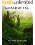 World of Tea: a Beginner's Guide to Tea (English Edition)
