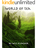 World of Tea: a Beginner's Guide to Tea
