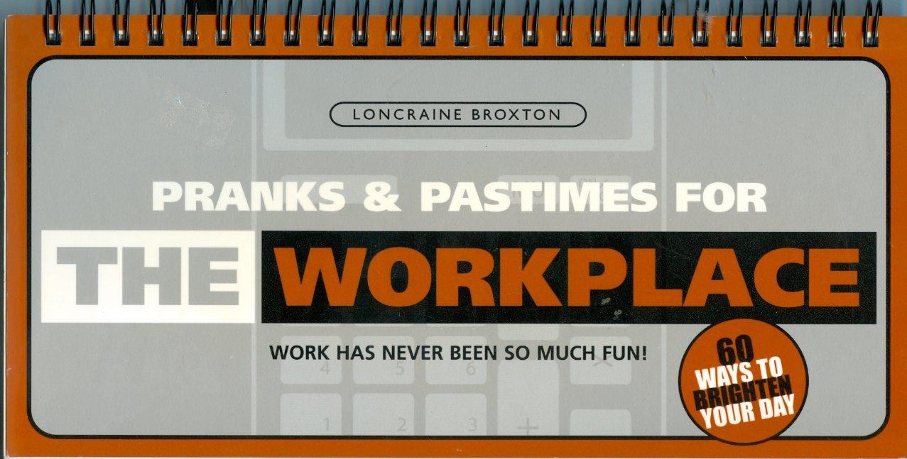 Pranks & Pastimes for the Work Place: Paul Lucas, Loncraine