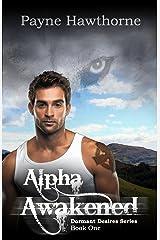 Alpha Awakened: Alpha Pack, Book I (Dormant Desires 1) Kindle Edition