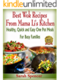 Best Wok Recipes from Mama Li's Kitchen: Healthy, Quick and Easy One Pot Meals for Busy Families (Mama Li's Kitchen Book…