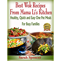 Best Wok Recipes from Mama Li's Kitchen: Healthy, Quick and Easy One Pot Meals for Busy Families (Mama Li's Kitchen Book 1) (English Edition)