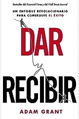 Dar y recibir: Por qué ayudar a los demás conduce al éxito (MARKETING Y VENTAS) (Spanish Edition) Paperback
