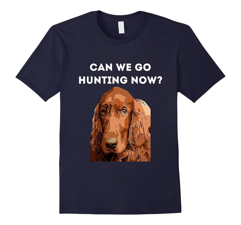 Irish Setter Can we go Hunting Now?-FL
