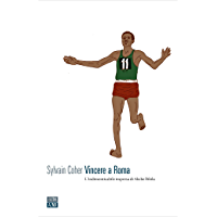 Vincere a Roma: L'indimenticabile impresa di Abebe Bikila (Italian Edition) book cover