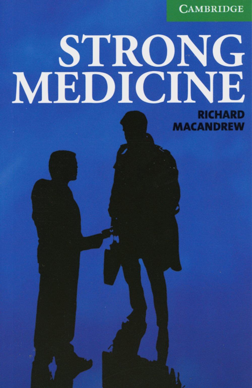 Strong Medicine: Englische Lektüre für das 3. Lernjahr. Paperback with downloadable audio (Cambridge English Readers)