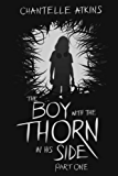The Boy With The Thorn In His Side - Part One