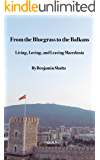 From the Bluegrass to the Balkans: Living, Loving, and Leaving Macedonia