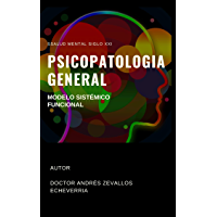 PSICOPATOLOGÍA GENERAL: MODELO SISTÉMICO FUNCIONAL (SALUD MENTAL SIGLO XXI) (Spanish Edition)