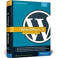 WordPress 5: Das umfassende Handbuch. Vom Einstieg bis zu fortgeschrittenen Themen: WordPress-Themes, Plug-ins, SEO, Sicherheit u.v.m. – Ausgabe 2019