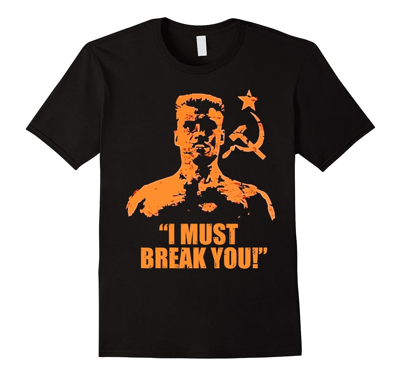 I Must Break You T-Shirt For Soviet Boxer Champ-BN