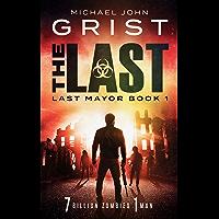 The Last: A Zombie Apocalypse Thriller (Last Mayor Book 1) (English Edition)