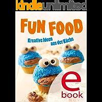 Fun Food: Kreative Rezeptideen für Kinderfest, Motto-Party und viele weitere Anlässe