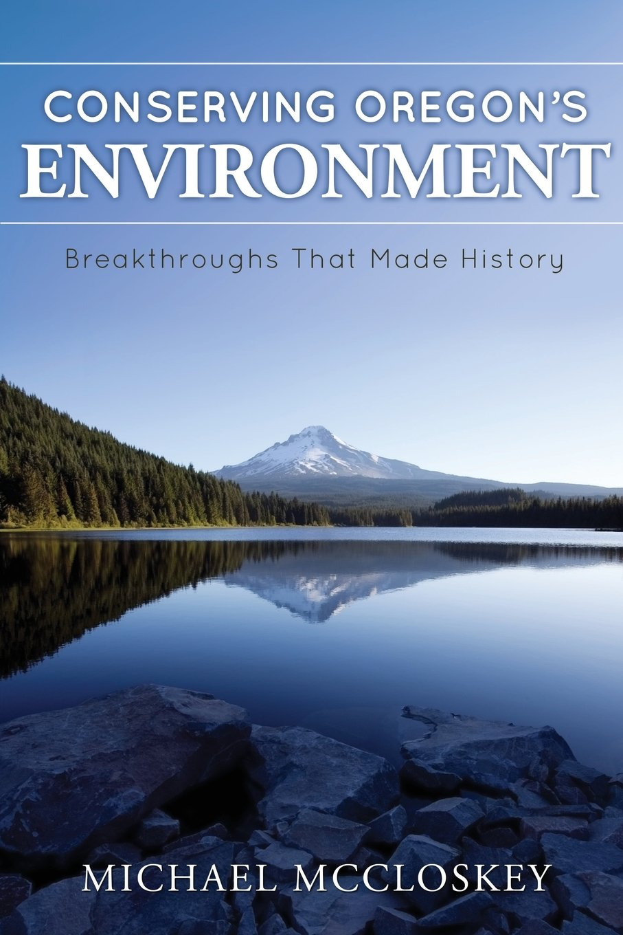 Conserving Oregon's Environment: Breakthroughs That Made History pdf