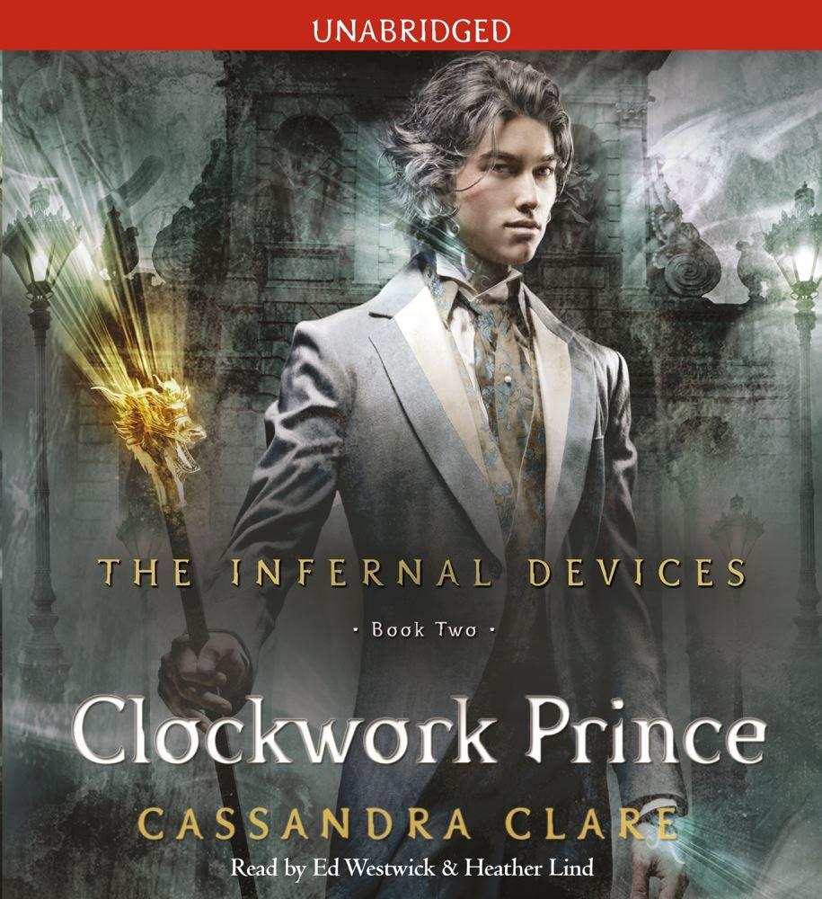 Amazon.com: The Clockwork Prince (The Infernal Devices) (9781442334724):  Cassandra Clare, Ed Westwick, Heather Lind: Books