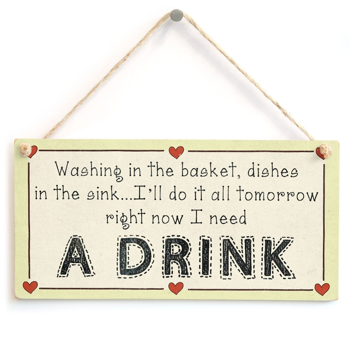 Beautiful and Funny Laundry and Housework Home Accessory Gift Sign 10x5 Right Now I Need a Drink Dishes in The Sink Ill do it All Tomorrow Meijiafei Washing in The Basket