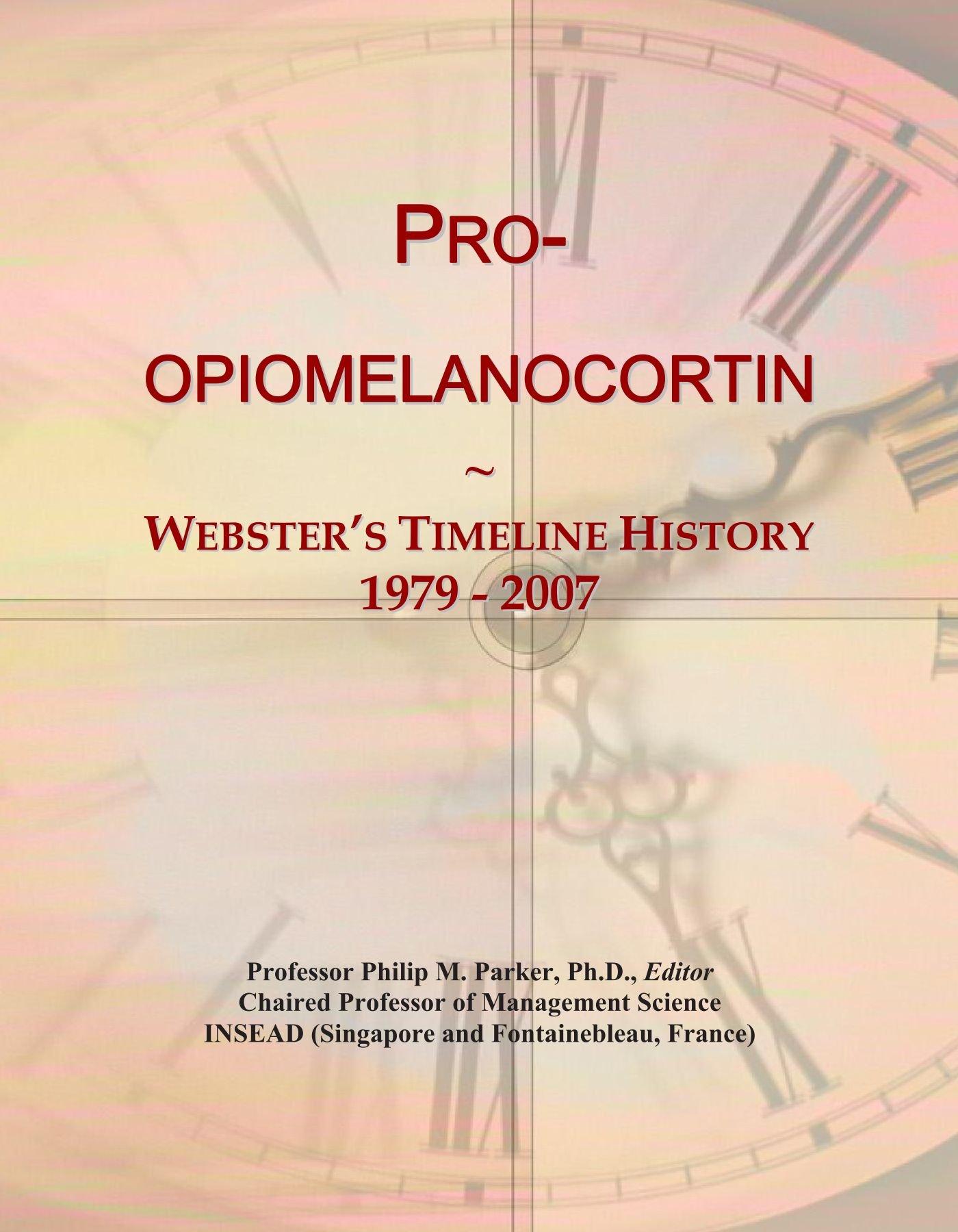 Pro-opiomelanocortin: Webster's Timeline History, 1979 - 2007 pdf