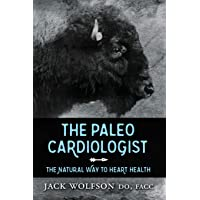 Paleo Cardiologist: The Natural Way to Heart Health