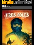 TRES SOLES