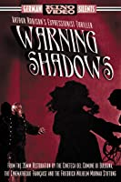 Warning Shadows (Silent)