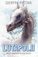 Lutapolii: White Dragon of the South Paperback